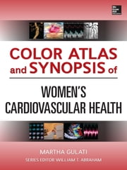 Color Atlas and Synopsis of Womens Cardiovascular Health ebook by Martha Gulati