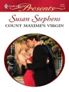 Count Maxime's Virgin ebook by Susan Stephens