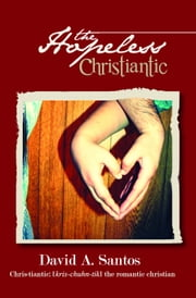The Hopeless Christiantic ebook by David Santos