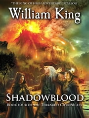 Shadowblood (Volume Four of the Terrarch Chronicles) ebook by William King