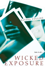 Wicked Exposure ebook by Katana Collins