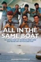 All in the Same Boat - The untold story of the British ferry crew who helped win the Falklands War ebook by Warren Fitzgerald