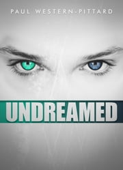 Undreamed (A psychological suspense mystery) ebook by Paul Western-Pittard