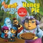 Beat Bugs: Honey Pie ebook by Cari Meister