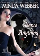 Séance Anything ebook by Minda Webber