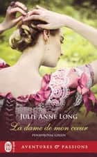 Pennyroyal Green (Tome 8) - La dame de mon cœur ebook by Julie Anne Long, Anne Busnel