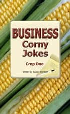 Business Corny Jokes: Crop One ebook by Susan Sherbert