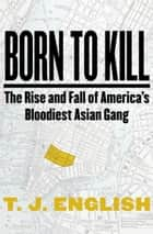 Whiteys payback ebook by t j english 9781480411715 rakuten kobo born to kill the rise and fall of americas bloodiest asian gang the rise fandeluxe Ebook collections