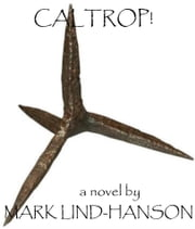 Caltrop! ebook by Mark Lind-Hanson