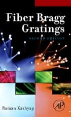 Fiber Bragg Gratings ebook by Raman Kashyap