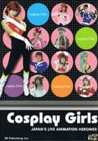 Cosplay Girls: Japan's Live Animation Heroines ebook by DH Publishing