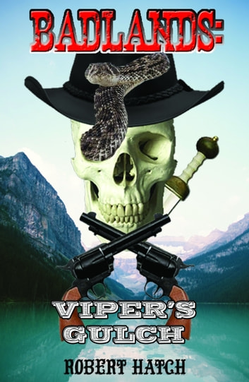 Badlands: Viper's Gulch eBook by Robert Hatch