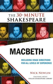 Macbeth: The 30-Minute Shakespeare ebook by Nick Newlin,William Shakespeare
