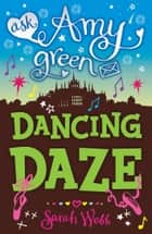 Ask Amy Green: Dancing Daze ebook by Sarah Webb