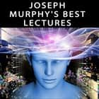 Joseph Murphy's Best Lectures audiobook by