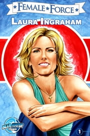 Female Force: Laura Ingraham ebook by Jerome Maida,Manuel Díaz
