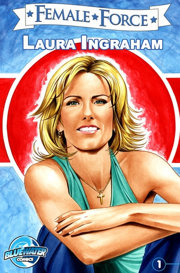 Female Force: Laura Ingraham ebook by Jerome Maida