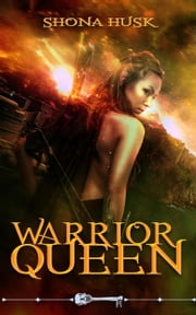 Warrior Queen - Skeleton Key ebook by Shona Husk