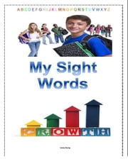 My Sight Words: Volume 1 ebook by Theodore Adverti