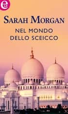 Nel mondo dello sceicco (eLit) - eLit ebook by Sarah Morgan