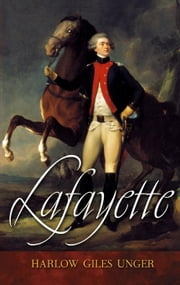 Lafayette ebook by Unger, Harlow Giles