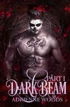 Darkbeam - Beam Series, #2 ebook by Adrienne Woods