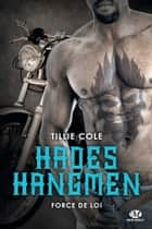 Force de loi - Hades Hangmen, T6 ebook by Mathilde Roger, Tillie Cole