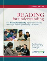 Reading for Understanding - How Reading Apprenticeship Improves Disciplinary Learning in Secondary and College Classrooms ebook by Ruth Schoenbach,Cynthia Greenleaf,Lynn Murphy