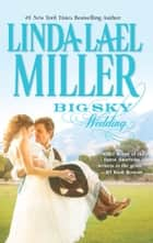 Big Sky Wedding - Book 5 of Parable, Montana Series ebook by Linda Lael Miller