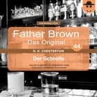 Father Brown 44 - Der Schnelle (Das Original) audiobook by Gilbert Keith Chesterton, Hanswilhelm Haefs