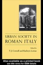Urban Society In Roman Italy ebook by Tim J. Cornell,Kathryn Lomas