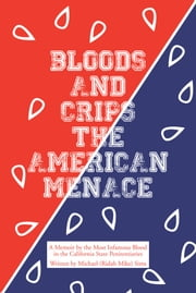 BLOODS AND CRIPS - THE AMERICAN MENACE ebook by Michael Sims