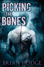 Picking the Bones ebook by Brian Hodge
