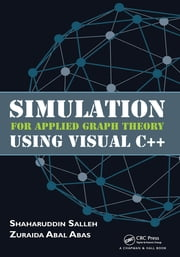Simulation for Applied Graph Theory Using Visual C++ ebook by Shaharuddin Salleh,Zuraida Abal Abas