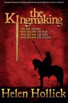 The Kingmaking ebook by Helen Hollick