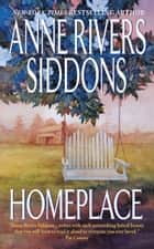 Homeplace eBook by Anne Rivers Siddons