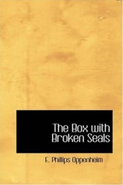 The Box With Broken Seals ebook by E. Phillips Oppenheim