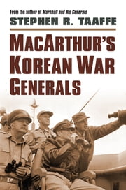 MacArthur's Korean War Generals ebook by Stephen R. Taaffe