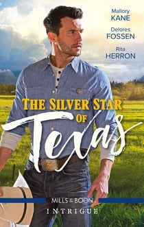 The Silver Star Of Texas/Classified Cowboy/Shotgun Sheriff/Rawhide Ranger eBook by Delores Fossen, Rita Herron, MALLORY KANE