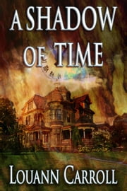 A Shadow of Time ebook by Louann Carroll