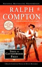 Trail to Cottonwood Falls ebook by Ralph Compton, Dusty Richards