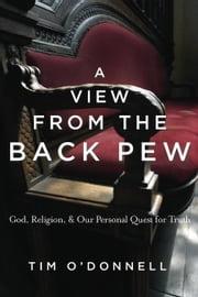 A View from the Back Pew ebook by Tim O'Donnell