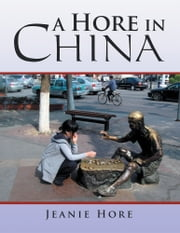 A Hore in China ebook by Jeanie Hore