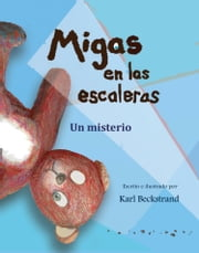 Migas en las escaleras: Un misterio (with pronunciation guide in English) ebook by Karl Beckstrand