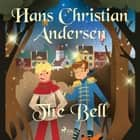 The Bell audiobook by Hans Christian Andersen