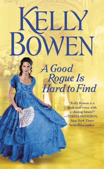 A Good Rogue Is Hard to Find ebook by Kelly Bowen