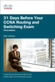 31 Days Before Your CCNA Routing and Switching Exam - A Day-By-Day Review Guide for the ICND2 (200-101) Certification Exam ebook by Allan Johnson