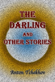 The Darling and Other Stories ebook by Anton Tchekhov