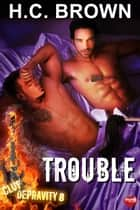 Trouble ebook by H.C. Brown