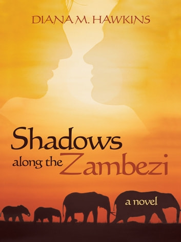 Shadows Along the Zambezi ebook by Diana M. Hawkins